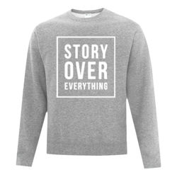 Story Over Everything - Fleece Crew neck Sweatshirt Thumbnail