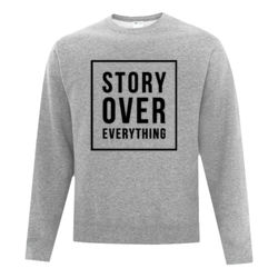 Story Over Everything - Fleece Crew neck Sweatshirt 3 Thumbnail
